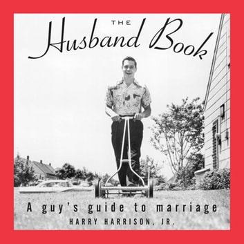 The Husband Book - A Guy's Guide to Marriage ebook by Harry Harrison Jr.