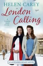 London Calling ebook by Helen Carey