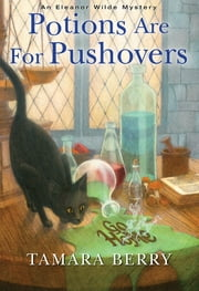 Potions Are for Pushovers ebook by Tamara Berry