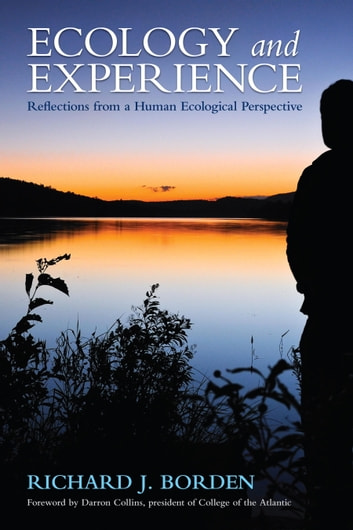 Ecology and Experience - Reflections from a Human Ecological Perspective ebook by Richard J. Borden