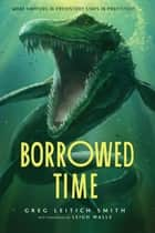 Borrowed Time ebook by Greg Leitich Smith