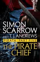 Pirata: The Pirate Chief - Part five of the Roman Pirata series ebook by