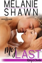 My Last - Riley & Chelle ebook by Melanie Shawn