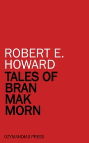 Tales of Bran Mak Morn ebook by Robert E. Howard