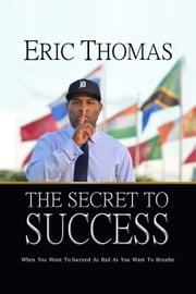 The Secret to Success ebook by Thomas, Eric