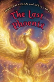 The Last Phoenix ebook by Linda Chapman,Steve Cole