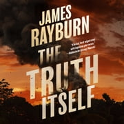 The Truth Itself audiobook by James Rayburn