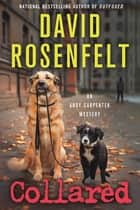 Collared - An Andy Carpenter Mystery ebook by David Rosenfelt