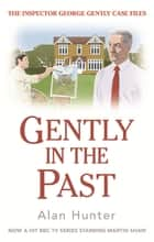 Gently in the Past ebook by Mr Alan Hunter