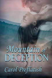 Mountain of Deception ebook by Carol Preflatish
