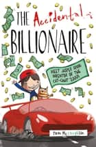 The Accidental Billionaire ebook by Tom McLaughlin, Sav Akyuz