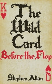 The Wild Card: Before the Flop ebook by Stephen Allan