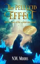The Pellucid Effect - The World of Manx, #1 ebook by N.W. Moors