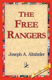 The Free Rangers ebook by Altsheler, Joseph A.