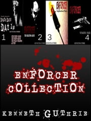 Enforcer: The Collection eBook by Kenneth Guthrie