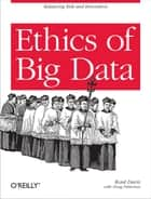 Ethics of Big Data ebook by Kord Davis