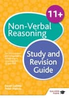 11+ Non-Verbal Reasoning Study and Revision Guide - For 11+, pre-test and independent school exams including CEM, GL and ISEB ebook by Peter Francis, Sarah Collins