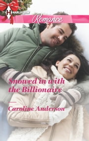 Snowed in with the Billionaire ebook by Caroline Anderson
