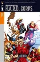Valiant Masters: H.A.R.D. Corps Vol. 1 – Search and Destroy ebook by Jim Shooter, David Lapham, David Michelinie,...
