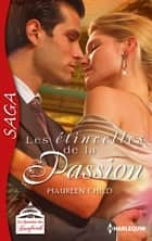 Les étincelles de la passion - Saga La dynastie des Danforth - tome 2 ebook by Maureen Child
