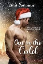Out In The Cold ebook by Jimi Goninan