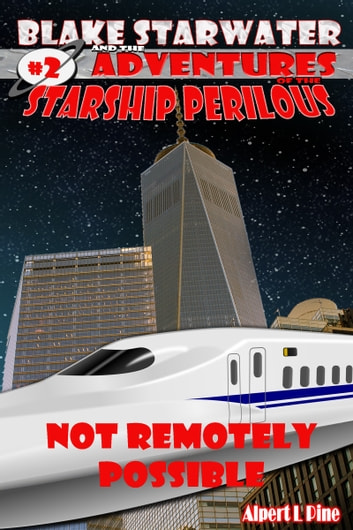 Not Remotely Possible (Starship Perilous Adventure #2) ebook by Alpert L Pine