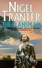 The Clansman - MacGregor Trilogy 2 ebook by Nigel Tranter