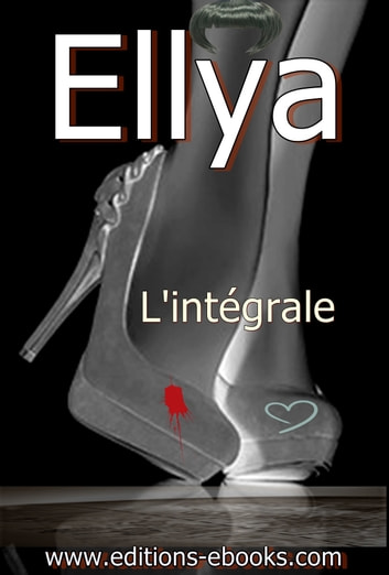 Ellya - L'intégrale ebook by Chris Toran