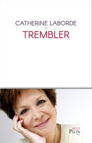 Trembler eBook by Catherine LABORDE
