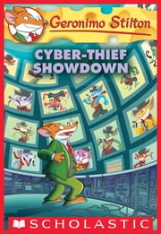 Cyber-Thief Showdown (Geronimo Stilton #68) ebook by Geronimo Stilton