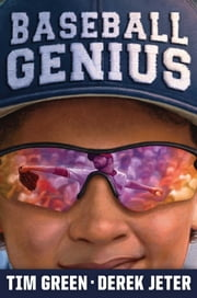 Baseball Genius ebook by Tim Green,Derek Jeter