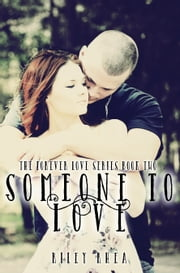 Someone to Love ebook by Riley Rhea