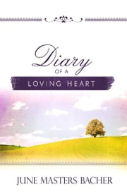 Diary of a Loving Heart ebook by June Masters Bacher