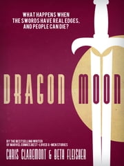 Dragon Moon: A Story of The Black Dragon ebook by Chris Claremont,Beth Fleisher