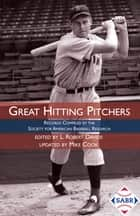 Great Hitting Pitchers: 2012 Edition ebook by L. Robert Davids