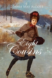 Eight Cousins ebook by Louisa Alcott