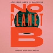 No Planet B - A Teen Vogue Guide to Climate Justice audiobook by Lucy Diavolo