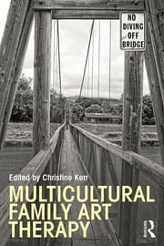Multicultural Family Art Therapy ebook by Christine Kerr