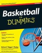 Basketball For Dummies ebook by Richard Phelps,John Walters,Tim Bourret