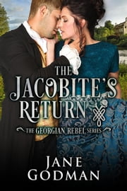 The Jacobite's Return - The Georgian Rebel Series, #3 ebook by Jane Godman