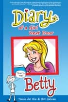 Diary of a Girl Next Door: Betty ebook by Tania del Rio