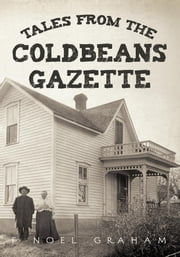 Tales from the Coldbeans Gazette ebook by F Noel Graham
