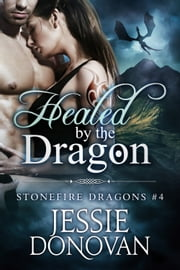 Healed by the Dragon 電子書 by Jessie Donovan