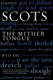 Scots - The Mither Tongue ebook by Billy Kay