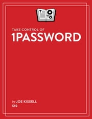 Take Control of 1Password ebook by Kobo.Web.Store.Products.Fields.ContributorFieldViewModel