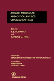 Atomic, Molecular, and Optical Physics: Charged Particles - Charged Particles ebook by F. B. Dunning,Randall G. Hulet