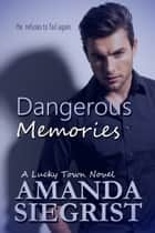 Dangerous Memories ebook by Amanda Siegrist