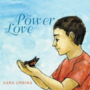 The Power of Love ebook by Sara Urbina
