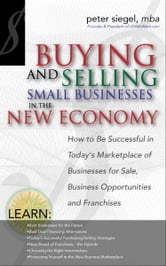 Buying and Selling Small Businesses in the New Economy ebook by Peter Siegel, MBA