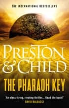 The Pharaoh Key ebook by Douglas Preston, Lincoln Child